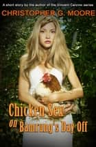 Chicken Sex on Bamrung's Day Off ebook by Christopher G. Moore
