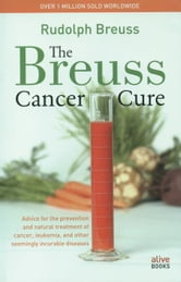 Breuss Cancer Cure ebook by Rudolph Breuss