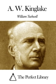 A. W. Kinglake ebook by William Tuckwell