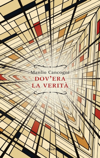 Dov'era la verità ebook by Manlio Cancogni