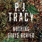 Nothing Stays Buried audiobook by P. J. Tracy, Mel Foster