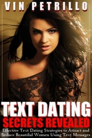 Text Dating Secrets Revealed ebook by Vin Petrillo