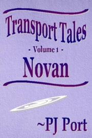 Transport Tales, Volume 1: Novan ebook by PJ Port