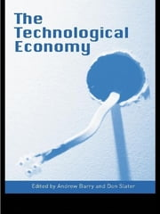 Technological Economy ebook by Don Slater,Andrew Barry