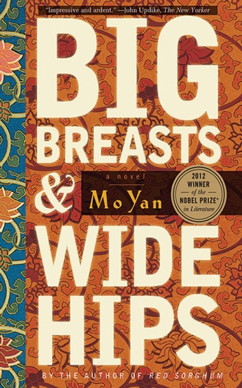 Big Breasts and Wide Hips - A Novel ebook by Mo Yan