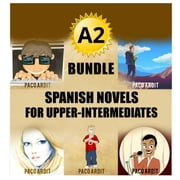 A2 Bundle - Spanish Novels for Pre-Intermediates - Spanish Novels Bundles, #2 ebook by Paco Ardit