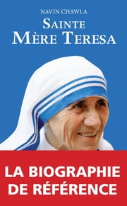 Sainte mère Teresa eBook by Navin Chawla