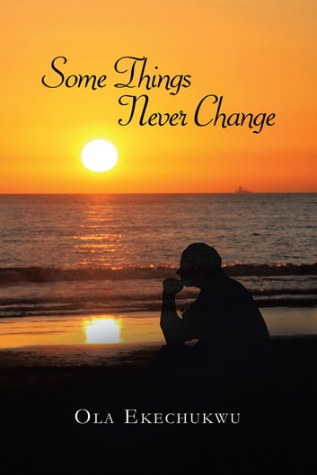 Some things never change ebook by ola ekechukwu 9781483607757 some things never change ebook by ola ekechukwu fandeluxe Document