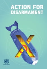 Action for Disarmament - 10 Things You Can Do! ebook by United Nations