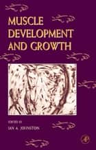 Fish Physiology: Muscle Development and Growth ebook by William S. Hoar, Anthony P. Farrell, Ian A. Johnston
