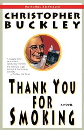 Thank You for Smoking - A Novel ebook by Christopher Buckley