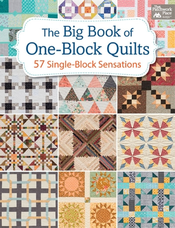 The Big Book Of One Block Quilts Ebook By That Patchwork Place