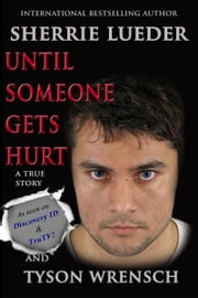 Until Someone Gets Hurt ebook by Sherrie Lueder,Tyson Wrensch