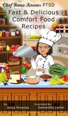 Fast & Delicious Comfort Food Recipes ebook by Anita Miranda