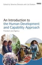 An Introduction to the Human Development and Capability Approach - Freedom and Agency ebook by Severine Deneulin