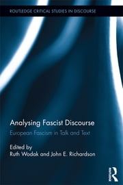 Analysing Fascist Discourse - European Fascism in Talk and Text ebook by