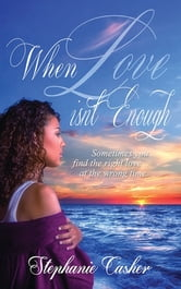 When Love Isn't Enough ebook by Stephanie Casher