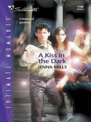A Kiss in the Dark ebook by Jenna Mills