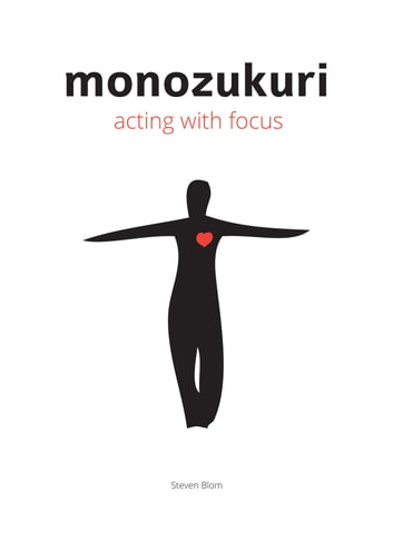 Monozukuri Acting With Focus ebook by Steven Blom