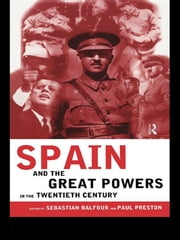 Spain and the Great Powers in the Twentieth Century ebook by