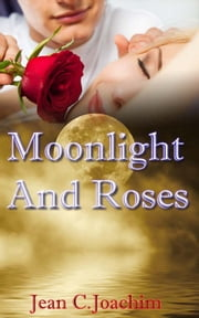 Moonlight and Roses ebook by Jean Joachim