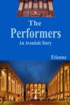 The Performers (an Avondale Story) ebook by Etienne