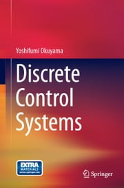 Discrete Control Systems ebook by Yoshifumi Okuyama