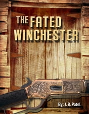 The Fated Winchester ebook by J.B.  Patel