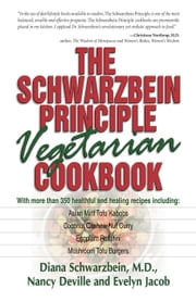 The Schwarzbein Principle Vegetarian Cookbook ebook by Diana Schwarzbein, M.D.,Nancy Deville,Evelyn Jacob Jaffe