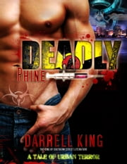Deadly Phine: A Tale of Urban Terror ebook by Darrell King