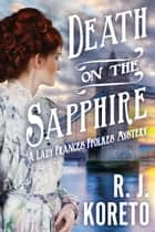 Death on the Sapphire ebook by R. J. Koreto