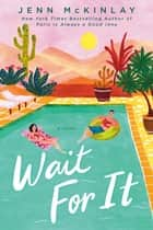 Wait For It ebook by Jenn McKinlay