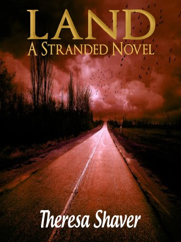 Land - A Stranded Novel ebook by Theresa Shaver
