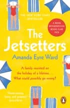 The Jetsetters - A 2020 REESE WITHERSPOON HELLO SUNSHINE BOOK CLUB PICK ebook by Amanda Eyre Ward