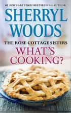 What's Cooking? eBook by Sherryl Woods