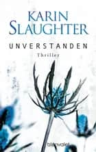Unverstanden - Thriller ebook by Karin Slaughter, Klaus Berr