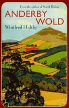 Anderby Wold ebook by Winifred Holtby
