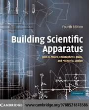 Building Scientific Apparatus ebook by Moore, John H.