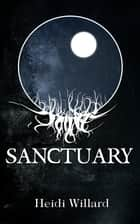 Sanctuary (The Catalyst #2) ebook by Heidi Willard