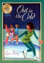 The Winning Edge Series: Out In Cold ebook by Lynn Kirby
