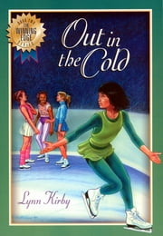 The Winning Edge Series: Out In Cold - Out In The Cold ebook by Lynn Kirby