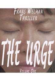 The Urge - Volume 1 ebook by Frans Welman