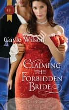 Claiming the Forbidden Bride ebook by Gayle Wilson