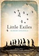 Little Exiles ebook by Robert Dinsdale
