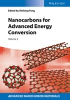 Nanocarbons for Advanced Energy Conversion ebook by Xinliang Feng