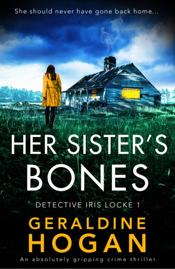 Her Sister's Bones - An absolutely gripping crime thriller ebook by Geraldine Hogan
