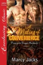 A Mating of Convenience ebook by Marcy Jacks