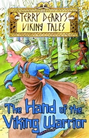 The Hand of the Viking Warrior ebook by Terry Deary,Helen Flook