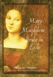 Mary Magdalene, Bride in Exile ebook by Margaret Starbird
