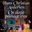 Os doze passageiros audiobook by Hans Christian Andersen